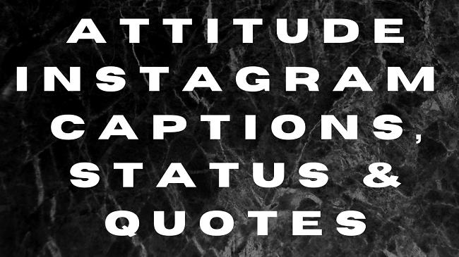Attitude Instagram Captions quotes status