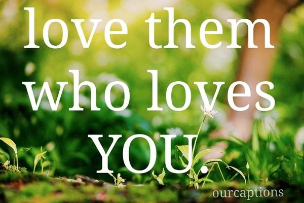 Love hem who love you