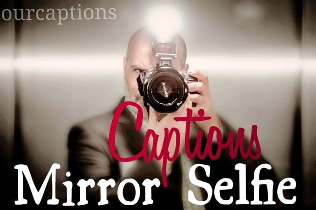 Captions for mirror selfie