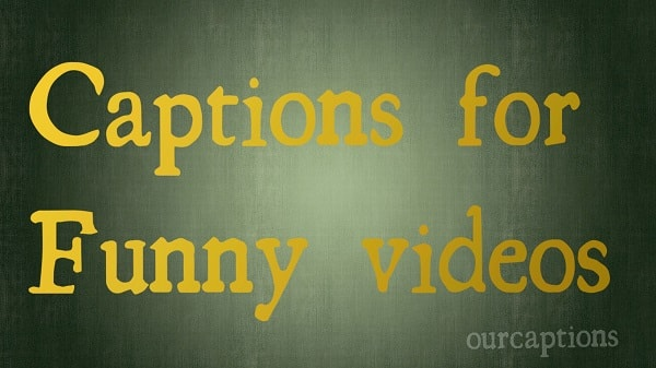 Captions for funny video
