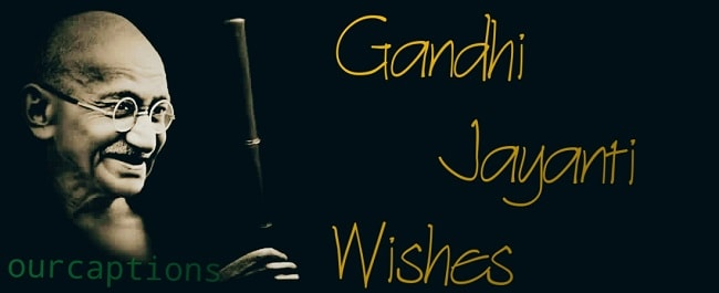 Mahatma Gandhi Jayanti Quotes & Wishes in English