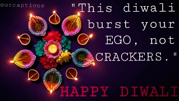 This Diwali burst your Ego, not Crackers.