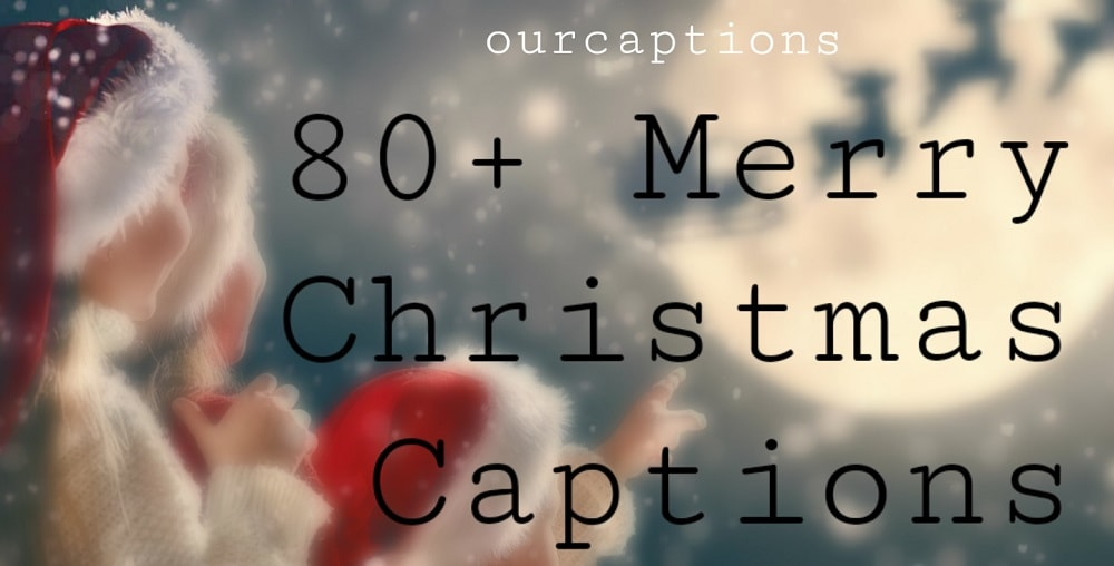 merry Christmas captions for Instagram