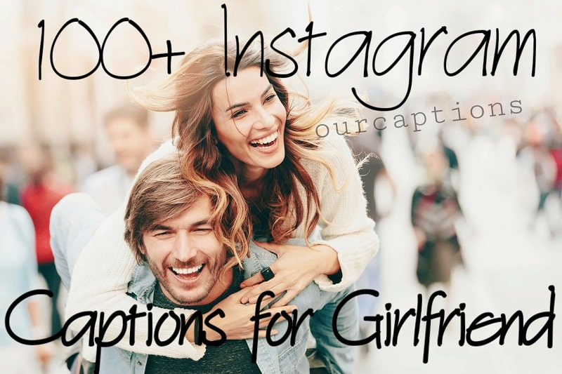 100+ Cute Instagram Captions for Girlfriend (GF)