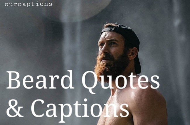 Beard Quotes and Captions