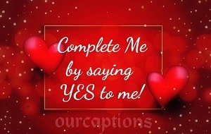 Complete me by saying YES to me.