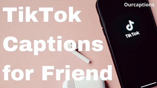 TikTok Captions for Friends